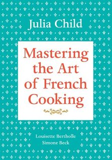 Mastering The Art of French Cooking, Volume One (1) (Vol 1)